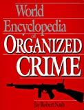 World Encyclopedia of Organized Crime, Jay R. Nash, 0306805359