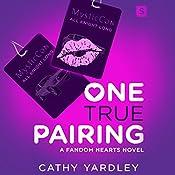 One True Pairing: A Geek Girl Rom Com | Cathy Yardley