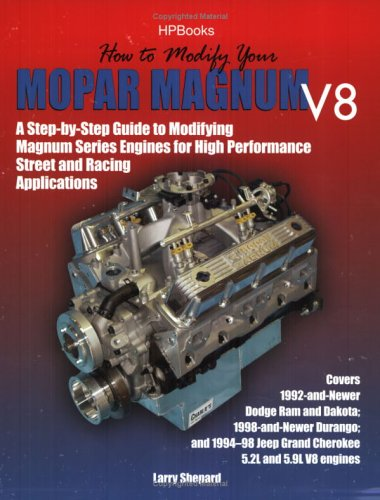 Mopar Magnum (How to Modify Your Mopar Magnum V-8HP1473: A Step-by-Step Guide to Modifying Magnum Series Engines forHigh PerformanceStreet and Racing Applications)