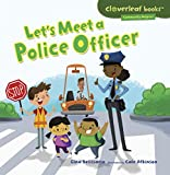 Let s Meet a Police Officer (Cloverleaf Books TM _ Community Helpers)