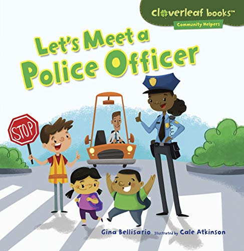 Let's Meet a Police Officer (Cloverleaf Books TM _ Community Helpers)