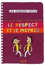 Respect et le mépris (le)