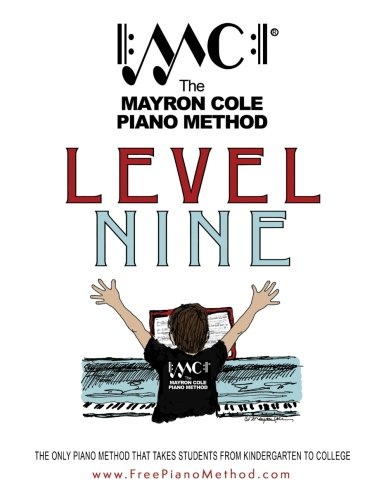 Level Nine Textbook: The Mayron Cole Piano Method (Volume 9)