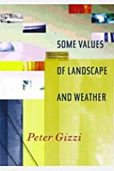 Some Values of Landscape and Weather (Wesleyan Poetry Series) Paperback