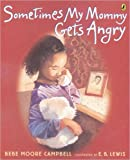 Sometimes My Mommy Gets Angry, Bebe Moore Campbell, 0142403598