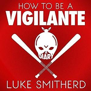 How to Be a Vigilante: A Diary Audiobook