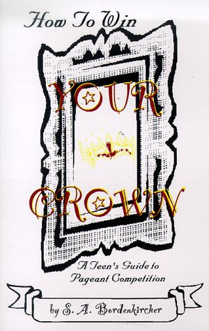Download How to Win Your Crown: A Teen's Guide to Pageant Competition PDF