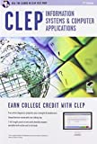 CLEP? Information Systems & Computer Applications Book + Online (CLEP Test Preparation) by Naresh Dhanda (2012-12-17)