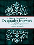 A Pictorial Encyclopedia of Decorative Ironwork, , 048641728X
