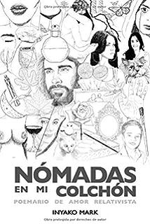 Nómadas en mi colchón: Poemario de amor relativista (Spanish Edition)