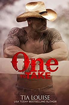 One to Take: A Second-Chance Cowboy Romance (One To Hold Book 7) by [Louise, Tia]