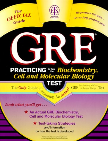 GRE: Practicing to Take the Biochemistry, Cell and Molecular Biology Test