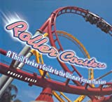 Roller Coasters: A Thrill Seekers Guide to the Ultimate Scream Machines