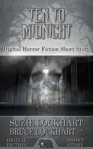 Ten to Midnight: Digital Horror Fiction Short Story (Digital Fiction Short Story)