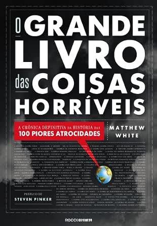 O Grande Livro das Coisas Horríveis: A crônica definitiva