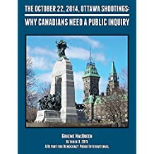 The October 22, 2014, Ottawa Shootings: Why Canadians Need a Public Inquiry