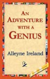 An Adventure with a Genius, Alleyne Ireland, 1421823152