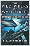 The Pied Pipers of Wall Street, Benjamin Mark Cole, 1576600831