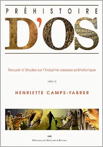Lire Préhistoire d'os : Recueil d'études sur l'industrie osseuse préhistorique pdf, epub