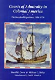 img - for Courts of Admirality in Colonial America: The Maryland Experience, 1634 1776 book / textbook / text book