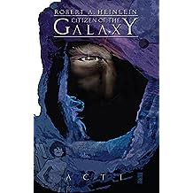 Robert Heinlein's Citizen of the Galaxy #1 (of 3)