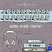 Journeyman Electrician Exam Audio Crash Course: Complete Review for the Journeyman Electrician Exam - Top Test