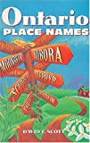 Ontario Place Names, David E. Scott, 1551050870