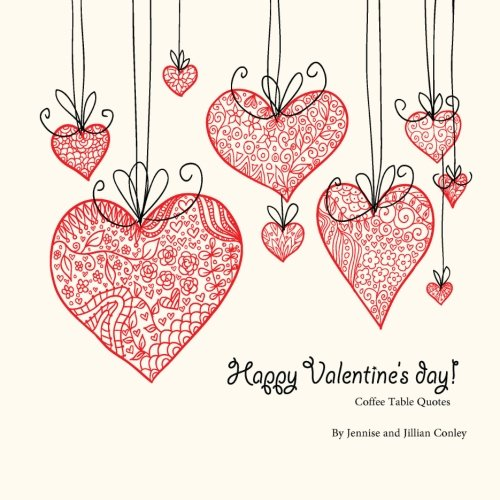 Happy Valentine\'s Day Coffee Table Quotes: Jennise Conley ...