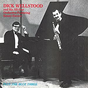 Dick Wellstood & His All-Star Orchestra Featuring Kenny Davern - Plus The Blue Three