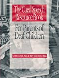 The Cued Speech Resource Book : For Parents of Deaf Children, R. Orin Cornett, Mary Elsie Daisey, 0963316419