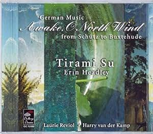 Awake, O North Wind: German Music from Schütz to Buxtehude