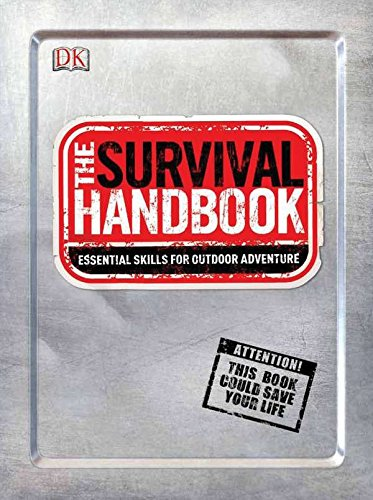The Survival Handbook: Essential Skills for Outdoor ...