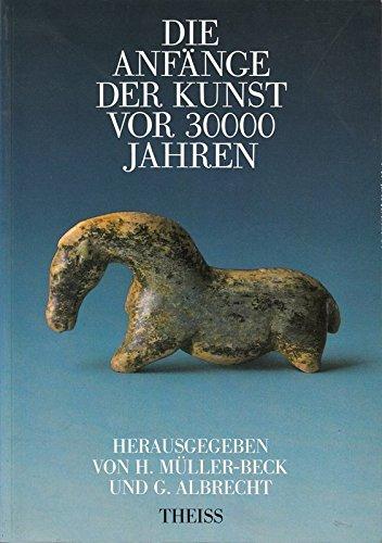 Die Anfänge der Kunst vor 30 000 Jahren