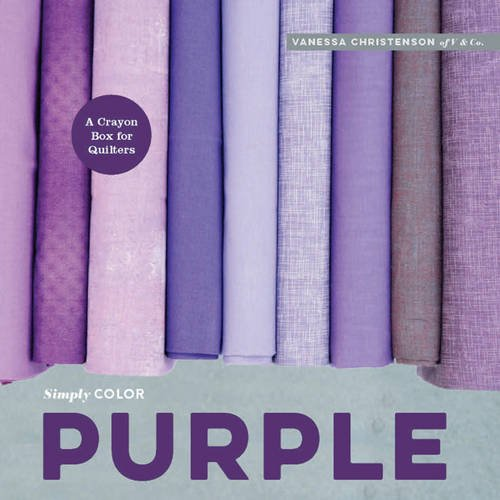 Simply Color: Purple: A Crayon Box for Quilters pdf epub