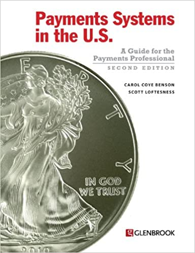 Payments systems in the us second edition carol coye benson payments systems in the us second edition carol coye benson scott j loftesness 9780982789728 amazon books fandeluxe Choice Image