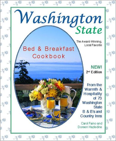 Washington State Bed & Breakfast Cookbook: From the Warmth & Hospitality of 72 Washington State B&B's and Country Inns (Bed and Breakfast Cookbook Series) (Captains Bed Bookcase)