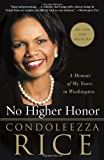 No Higher Honor, Condoleezza Rice, 0307986780