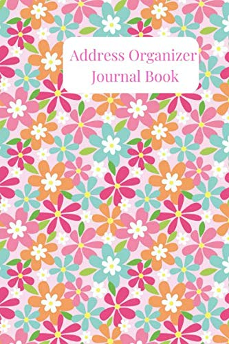 Address Organizer Journal Book: A Colorful Floral Alphabetical Small Pocket Address Log and Phone Notebook to Record Contact Names, Birthdays, Phone ... and Emails for organization and Information.