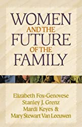Women and the Future of the Family (Kuyper Lecture Series)