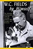 img - for W.C. Fields by Himself: His Intended Autobiography with Hitherto Unpublished Letters, Notes, Scripts, and Articles book / textbook / text book