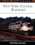 New York Central Railroad (MBI Railroad Color History) (MBI Railroad Color History) Reprint Edition by Brian Soloman published by Motorbooks International (2007)