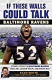 If These Walls Could Talk: Baltimore Ravens