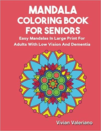 Amazon Com Mandala Coloring Book For Seniors Easy Mandalas In