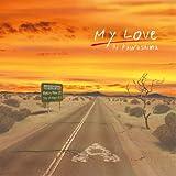 My Love(初回生産限定盤)(DVD付)