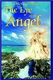 The Eye of an Angel, Ashley Underwood, 1420808818