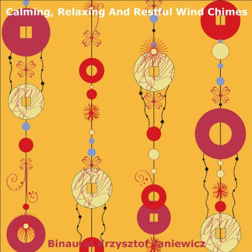 Calming Relaxing And Restful Wind Chimes