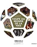 L'Histoire officielle de la Coupe du monde de la FIFA