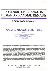 Postmortem Change In Human and Animal Remains : A Systematic Approach