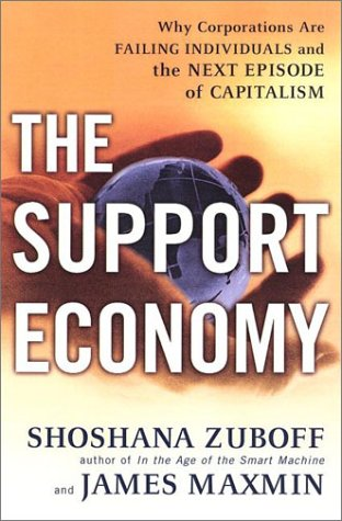 The Support Economy: Why Corporations Are Failing Individuals and The Next Episode of Capitalism Economy Motor Support