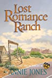 The Lost Romance Ranch, Annie Jones, 1578561353